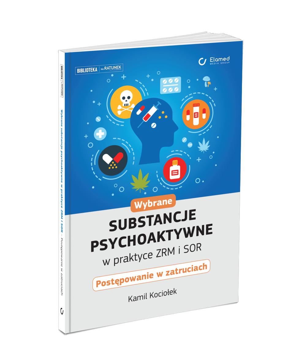 Wybrane substancje psychoaktywne w praktyce ZRM i SOR. Postępowanie w zatruciach